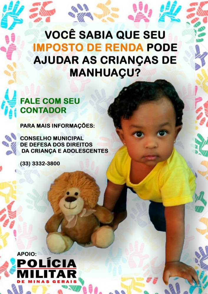 A Polícia Militar e a sociedade civil realizam uma campanha que incentiva a população destinar parte da contribuição do Imposto de Renda como doação para o Fundo da Infância e Adolescência (FIA) de Manhuaçu.